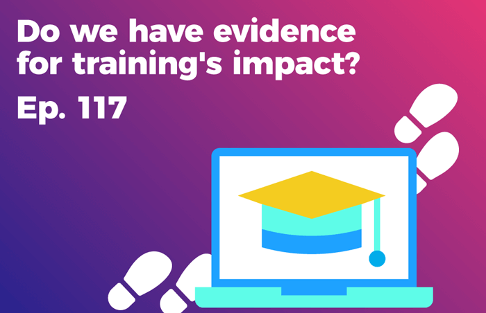 Podcast 117 - Do we have evidence for training's impact?