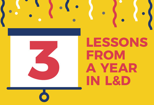 Three lessons from a year in L&D